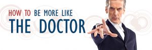 How to be more like The Doctor